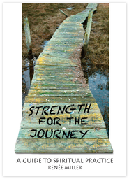 Strength for the Journey: A Guide to Spiritual Practice - eBook  -     By: Renee Miller