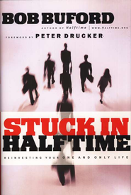 Stuck in Halftime: Reinvesting Your One and Only Life - eBook  -     By: Bob Buford