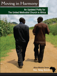 Moving in Harmony: An Updated Polity for the United Methodist Church in Africa - eBook  -     By: Rev. Nday Bondo