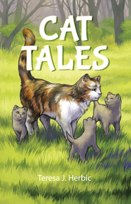 Cat Tales - eBook  -     By: Teresa J. Herbic