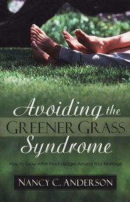 Avoiding the Greener Grass Syndrome  -     By: Nancy C. Anderson