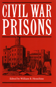 Civil War Prisons - eBook  -     By: William B. Hesseltine