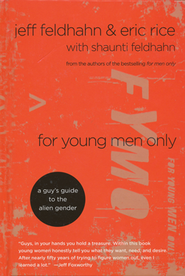 For Young Men Only: A Guy's Guide to the Alien Gender - Slightly Imperfect  -     By: Jeff Rice, Eric Rice, Shaunti Feldhahn