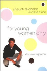 For Young Women Only--Discussion Journal   -     By: Shaunti Feldhahn