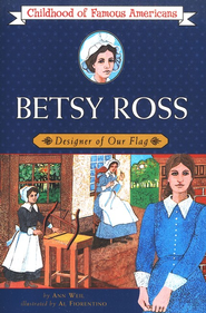 Betsy Ross: Designer of Our Flag                             -     By: Ann Weil, Al Fiorentino