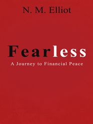 Fearless: A Journey to Financial Peace - eBook  -     By: N.M. Elliot