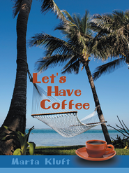 Let's Have Coffee - eBook  -     By: Marta Kluft