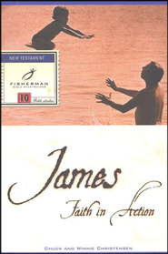 James: Faith in Action Fisherman Bible Studies  -     By: Chuck Christensen, Winnie Christensen