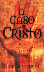 El Caso de Cristo: An Investigation Exhaustive - eBook  -     By: Lee Strobel