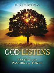 God Listens: Praying with Passion and Power - eBook  -     By: Jack Countryman