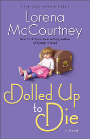 Dolled Up to Die (The Cate Kinkaid Files Book #2): A Novel - eBook  -     By: Lorena McCourtney