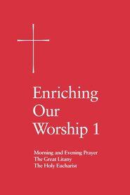 Enriching Our Worship 1: Morning and Evening Prayer, The Great Litany, and The Holy Eucharist - eBook  -     By: Episcopal Church