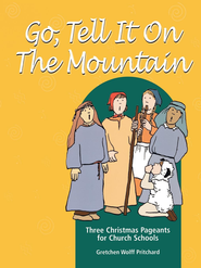 Go, Tell It on the Mountain: Three Christmas Pageants for Church Schools - eBook  -     By: Gretchen Wolff Pritchard