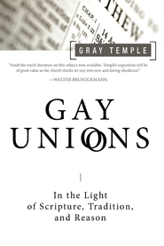 Gay Unions: In the Light of Scripture,Tradition, and Reason - eBook  -     By: Gray Temple