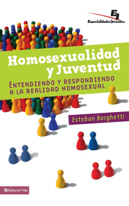 Homosexualidad y juventud: Understanding and Responding to the Homosexual Reality - eBook  -     By: Esteban Borghetti