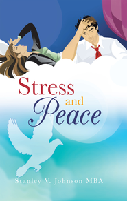 Stress and Peace - eBook  -     By: Stanley Johnson