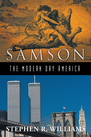 SamsonThe Modern-Day America - eBook  -     By: Stephen Williams
