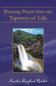 Weaving Prayer Into the Tapestry of Life - eBook  -     By: Martha Rowlett