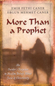 More Than a Prophet  -     By: Emir Caner, Ergun Caner