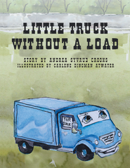 Little Truck Without A Load - eBook  -     By: Andrea Crooks
