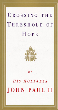 Crossing the Threshold of Hope - eBook  -     By: Pope John Paul II