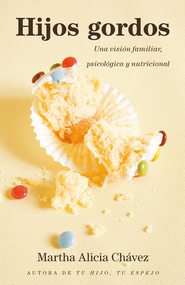 Hijos gordos: Una vision familiar, psicologica y nutricional - eBook  -     By: Martha Alicia Chavez