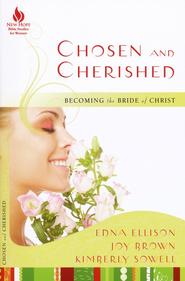 Chosen and Cherished: Becoming the Bride of Christ - eBook  -     By: Edna Ellison, Joy Brown, Kimberly Sowell