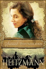 Sweet Boundless - eBook  -     By: Kristen Heitzmann