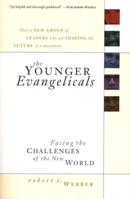 Younger Evangelicals, The: Facing the Challenges of the New World - eBook  -     By: Robert E. Webber