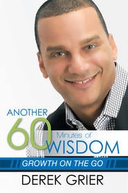 Another 60 Minutes of Wisdom: Growth on the Go - eBook  -     By: Derek Grier