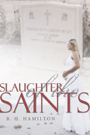 Slaughter of the Saints - eBook  -     By: B. Hamilton