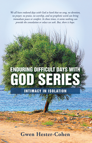 Enduring Difficult Days with God Series: Intimacy in Isolation - eBook  -     By: Gwen Hester-Cohen