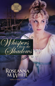 Whispers from the Shadows - eBook  -     By: Roseanna M. White