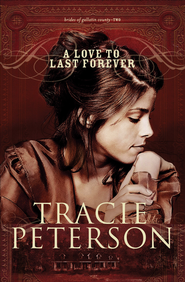 Love to Last Forever, A - eBook  -     By: Tracie Peterson