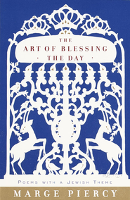 The Art of Blessing the Day: Poems with a Jewish Theme - eBook  -     By: Marge Piercy
