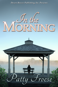 In the Morning - eBook  -     By: Patty Froese
