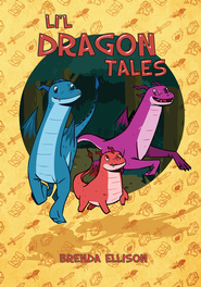 Lil' Dragon Tales - eBook  -     By: Brenda M. Ellison