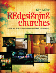 REdesigning Churches: Creating Spaces for Connection and Community - eBook  -     By: Kim Miller