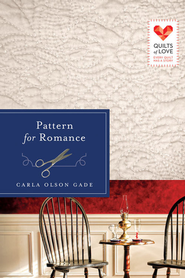 Pattern for Romance: Quilts of Love Series - eBook  -     By: Carla Olson Gade