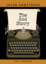 The God Story Daily Readings - eBook  -     By: Jacob Armstrong