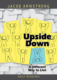 Upside Down Daily Readings: A Different Way to Live - eBook  -     By: Jacob Armstrong