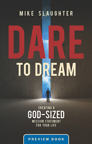 Dare to Dream Preview Book: Creating a God-Sized Mission Statement for Your Life - eBook  -     By: Mike Slaughter