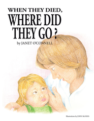 When They Died, Where Did They Go? - eBook  -     By: Janet O'Connell