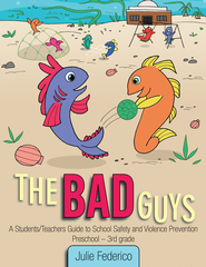 The Bad Guys: A Students/Teachers Guide to School Safety and Violence Prevention - eBook  -     By: Julie Federico