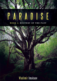 Paradise: Book 1: Mystery of the Past - eBook  -     By: Imakaev Vladimir Imakaev