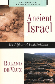 Ancient Israel: Its Life and Institutions   -     By: Roland De Vaux