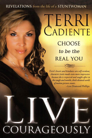 Live Courageously  -     By: Terri Cadiente