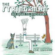 The String Man: His Road to Discovery - eBook  -     By: Lori Unghire