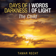 Days of Darkness Words of Light: The Child - eBook  -     By: Tamar Recht