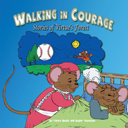 Walking in Courage: Stories of Virtue's Forest - eBook  -     By: Tanya Shock, Roger Thomson